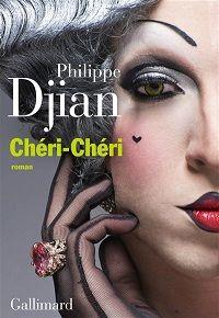 philippe Djian - Chéri Chéri