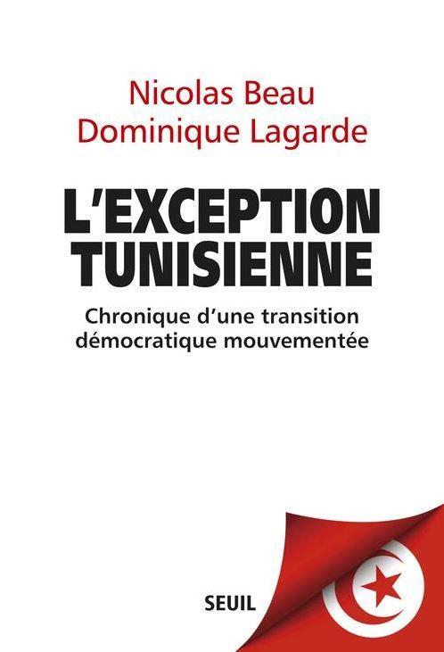 L'exception tunisienne : chronique d'une transition démocratique mouvementée