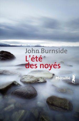 John Burnside - L'été des noyés