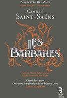 Les barbares de Camille Saint-Saëns
