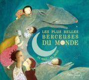 Les plus belles berceuses du monde - ed. Didier Jeunesse