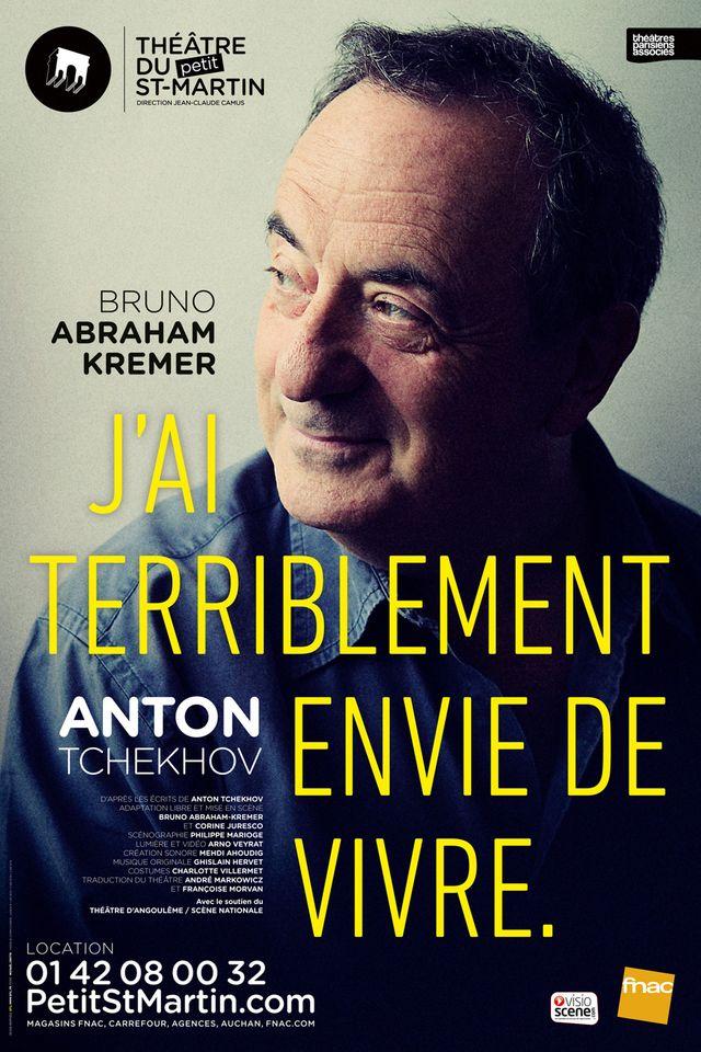 """Bruno Abraham Kremer-affiche """"J'ai terriblement envie de vivre"""" de Tchekhov"""