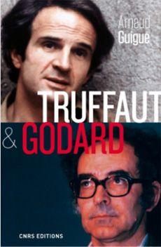 Couverture de l'ouvrage « Truffaut & Godard »