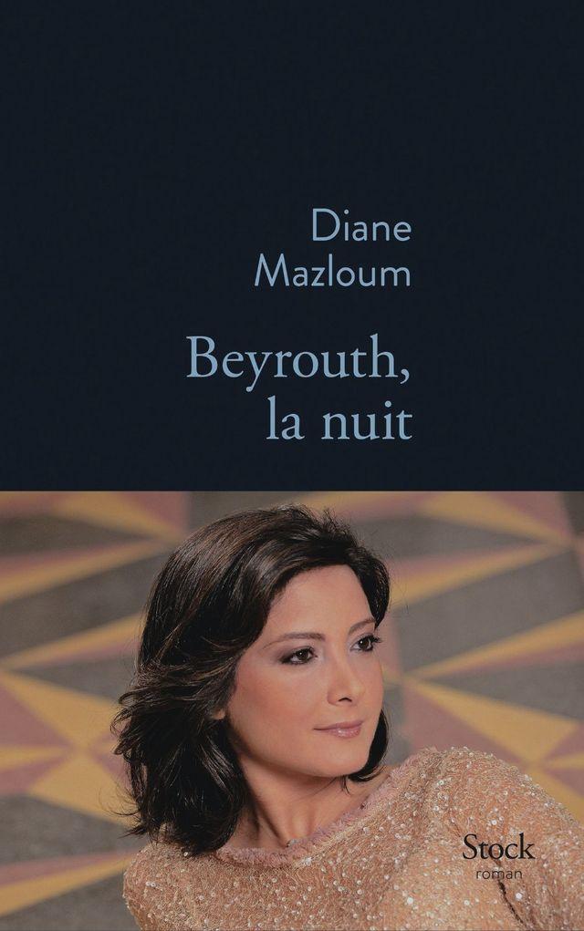 Beyrouth la nuit Diane Mazloum