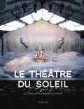 Le Théâtre du Soleil – Les Cinquante premières années