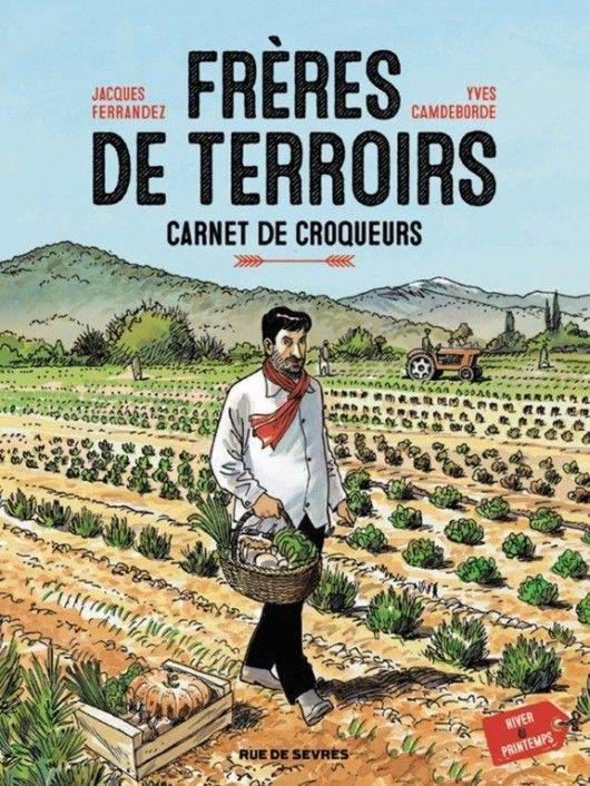 Jacques Ferrandez et Yves Camdeborde - Frères de terroirs-carnet de croqueurs