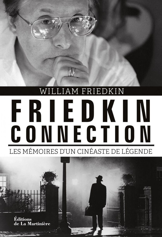 Friedkin Connection de William Friedkin et Florent Loulendo