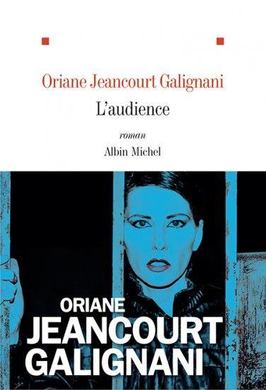 L'audience Oriane Jeancourt Galignani