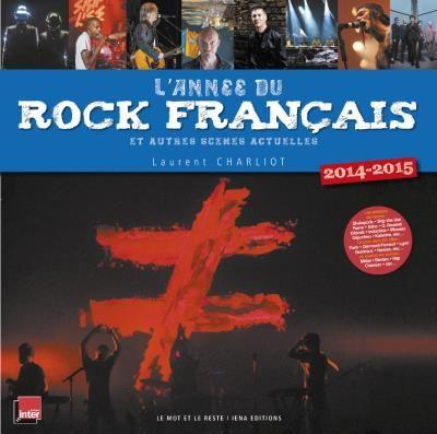 L'année du rock français et autre scènes actuelles