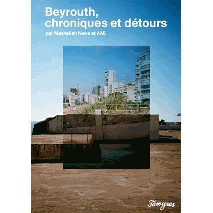 Beyrouth détours et chroniques