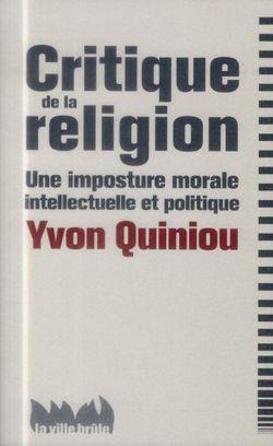 Critique de la religion - Une imposture morale intellectuelle et politique