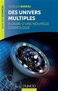 Des univers multiples : à l'aube d'une nouvelle cosmologie