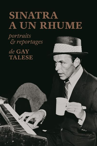 Sinatra a un rhume, de Gay Talese