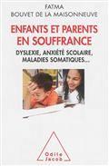 Enfants et parents en souffrance : dyslexie, anxiété scolaire, maladies somatiques...