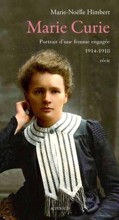 Marie Curie, Portrait d'une femme engagée