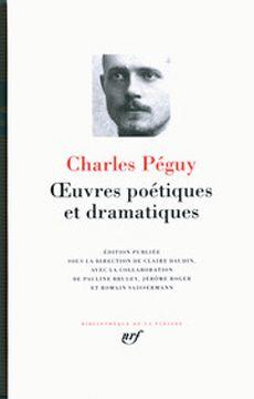 Charles Péguy – Œuvres poétiques et dramatiques