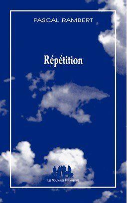 "Pascal Rambert-Livre ""Répétitions"" (nov 2014)"