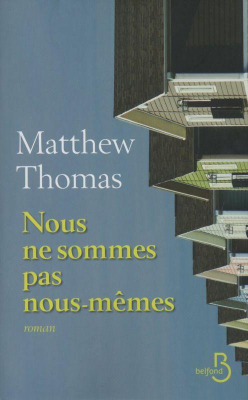 Matthew Thomas - Nous ne sommes pas nous-mêmes