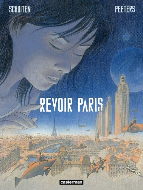 François Schuiten-Benoît Peeters BD Revoir Paris - Casterman