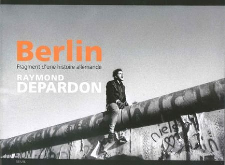 Raymond Depardon-Berlin, fragments d'une histoire allemande - Seuil