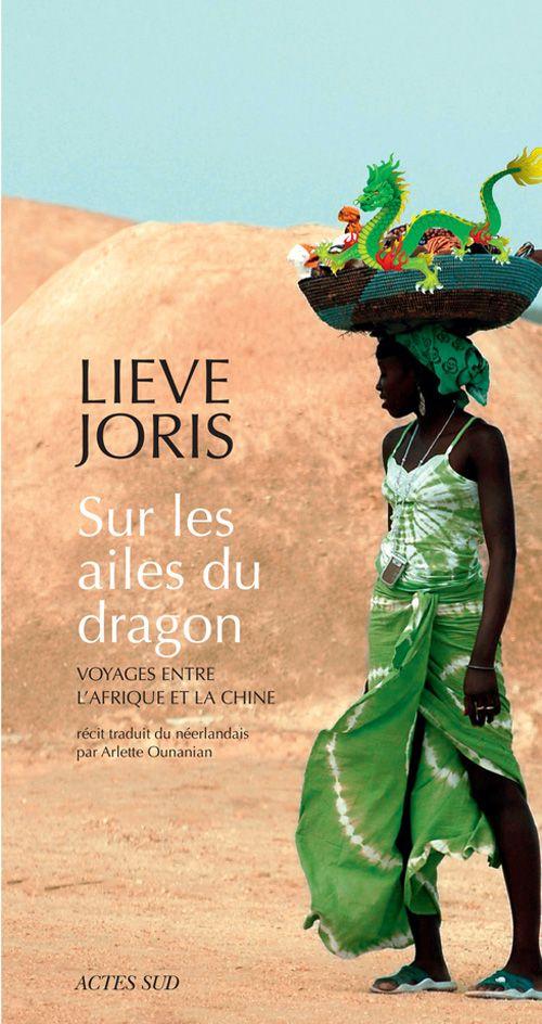 Lieve Joris-Sur les ailes du dragon