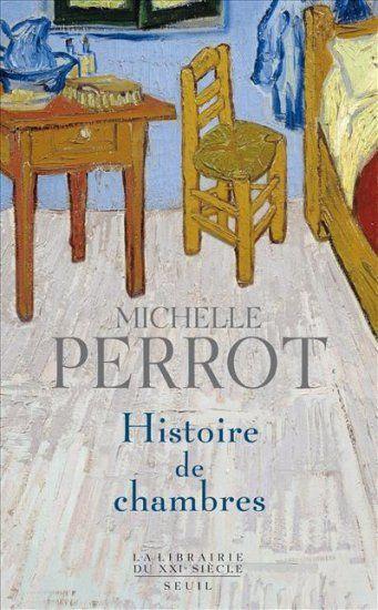 Michelle Perrot - Histoire de chambres