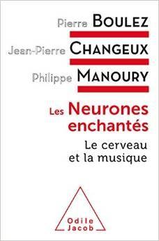 Les neurones enchantés - Le cerveau et la musique