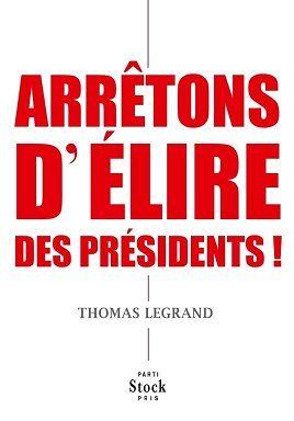 Arrêtons d'élire des présidents