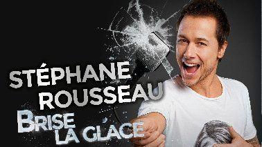 Stéphane Rousseau brise la glace