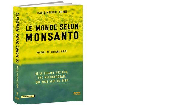 Marie-Monique Robin-Le monde selon Monsanto