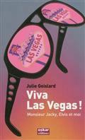 Viva Las Vegas ! : monsieur Jacky, Elvis et moi