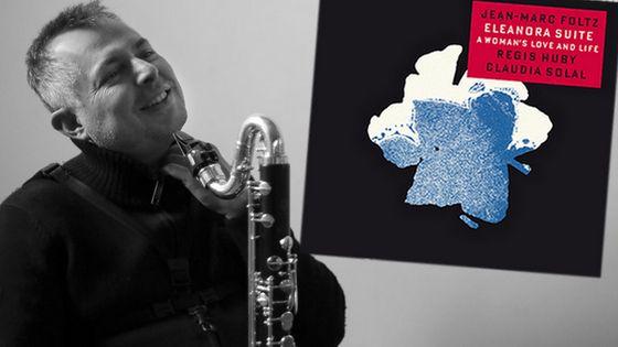 'Eleanora suite' de Jean-Marc Foltz : un album et un hommage à Billie Holiday sous la forme d'une rêverie tendre et pudique   Sortie CD le 13 janvier 2015 - Le clarinettiste Jean-Marc Foltz rend hommage à Billie Holiday avec son album 'Eleanora suite : a