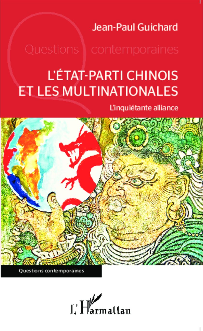 L'Etat-parti chinois et les multinationales, L'inquiétante alliance / Jean-Paul Guichard
