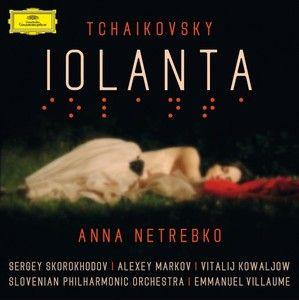 Iolanta, Tchaikovski, d'Anna Netrebko