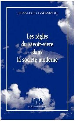 Jean-Luc Lagarce - Les règles du savoir-vivre dans la société moderne