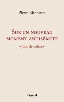 """Sur un nouveau moment antisémite-""""Jour de colère"""""""