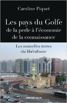 Les pays du Golfe de la perle à l'économie de la connaissance. Les nouvelles terres du libéralisme
