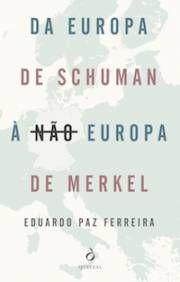 Da europa de Schuman a nao europa de Merkel