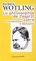 La philosophie de l'esprit libre: introduction à Nietzsche