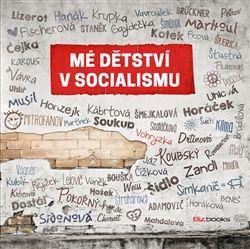 Mé Détstvi v socialismu