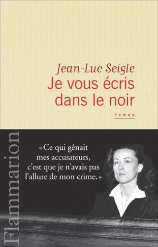 """J-Luc Seigle """"je vous écris dans le noir"""""""