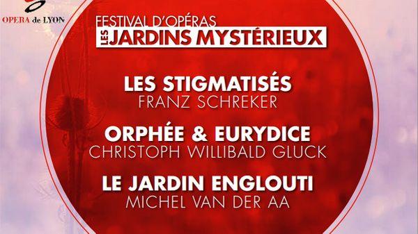 Festival les Jardins mystérieux à l'Opéra de Lyon : trois œuvres – un classique et deux créations en France