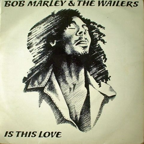 "Bob Marley | ""Is This Love"""