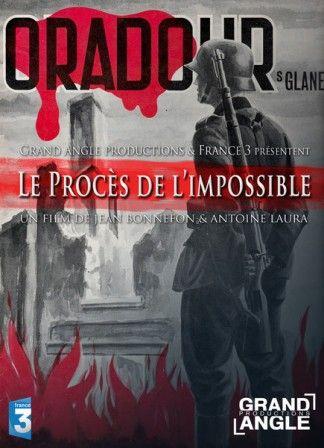 Oradour, Le Procès de l'Impossible