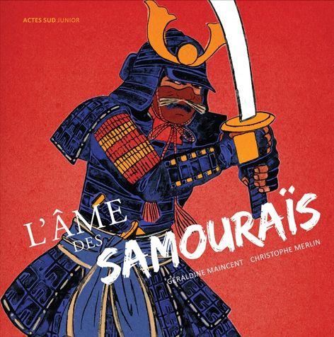 L'âme des samouraïs, de Géraldine Maincent (Actes Sud Junior)
