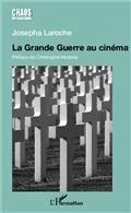 La Grande Guerre au cinéma : un pacifisme sans illusions