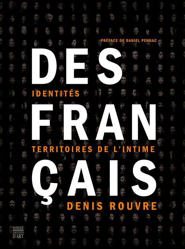 Denis Rouvre- Des Français... Identités, territoires de l'intime