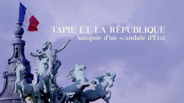 Tapie et la République : autopsie d'un scandale d'Etat