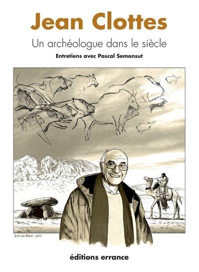 Jean Clottes, un archéologue dans le siècle