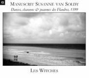 """Album """" Manuscrit Susanne van Soldt : Danses, chansons & psaumes des Flandres 1599 """" label Alpha 526 Outhere"""